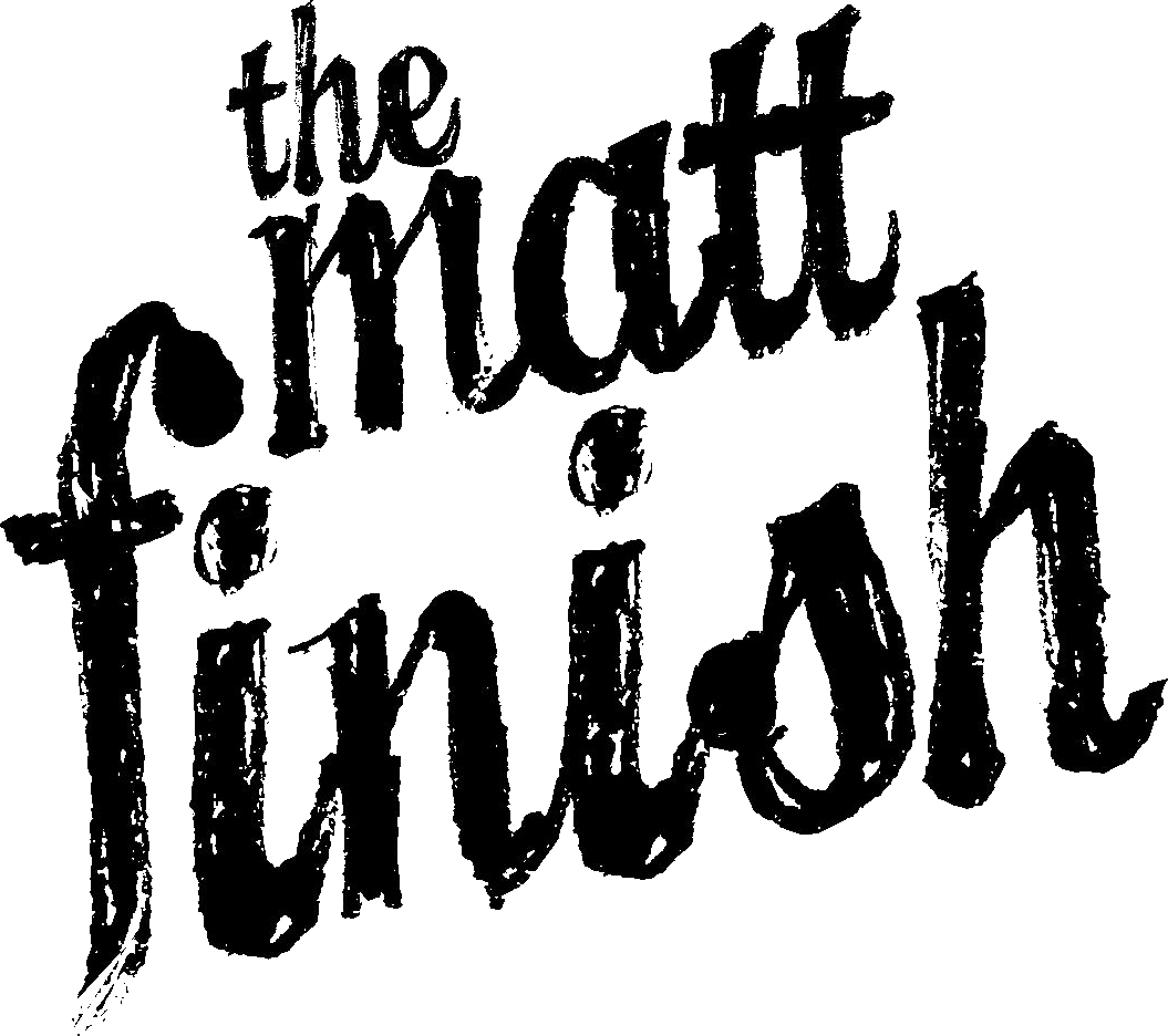 The Matt Finish